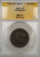1831 CORONET HEAD LARGE CENT 1C COIN ANACS GD-4 DETAILS CORRODED PRX