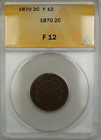 1870 TWO CENT PIECE 2C COIN ANACS F-12 PRX
