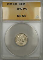 1909 BARBER SILVER DIME 10C ANACS MS 64 BETTER COIN