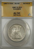 1867 S SEATED LIBERTY SILVER HALF DOLLAR 50C COIN ANACS AU 50 DETAILS CLEANED