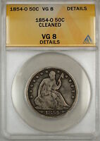 1854 O SEATED LIBERTY SILVER HALF DOLLAR 50C COIN ANACS VG 8 DETAILS CLEANED 9