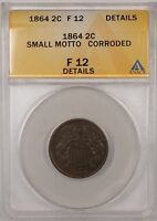 1864 2C COIN TWO CENTS ANACS F-12 SMALL MOTTO CORRODED DETAILS