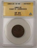 1865 US TWO CENT PIECE 2C COIN FANCY 5 ANACS EF-45 DETAILS CORRODED PM