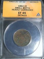 1864 TWO CENT PIECE SMALL MOTTO ANACS EXTRA FINE 45 DETAILS HEAVILY CORRODED  DATE