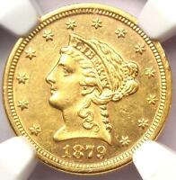 1879 S LIBERTY GOLD QUARTER EAGLE $2.50   NGC UNCIRCULATED MS UNC    DATE