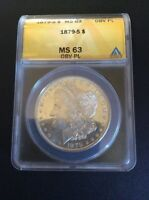 1879-S MORGAN SILVER DOLLAR ANACS GRADED MINT STATE 63 PL