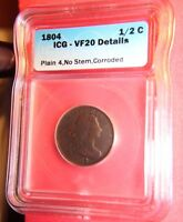 1804  ICG  VF 20 PLAIN 4,NO STEM DRAPED BUST HALF CENT COIN 1/2CENT ,CORRODED