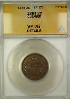 1868 TWO CENT PIECE 2C COIN ANACS VF-25 DETAILS CLEANED