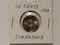 1991 SINGAPORE 10 CENTS THE COIN YOU SEE IS THE COIN YOU WIL