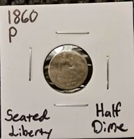 1860 P SEATED LIBERTY HALF DIME  90  SILVER