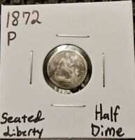 1872 P SEATED LIBERTY HALF DIME  90  SILVER