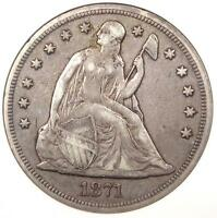 1871 SEATED LIBERTY SILVER DOLLAR $1 - ANACS VF30 -  CERTIFIED COIN