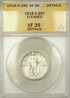 1918-S 25C STANDING LIBERTY QUARTER SILVER COIN ANACS VF-35 DETAILS CLEANED