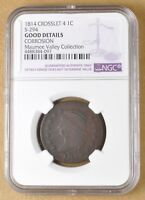 1814 CLASSIC HEAD LARGE CENT S-294 CROSSLET 4 NGC GOOD DETAILS