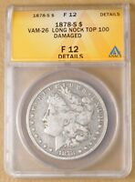 1878 S MORGAN SILVER DOLLAR VAM-26 LONG NOCK ANACS FINE 12 DETAILS - TOP 100