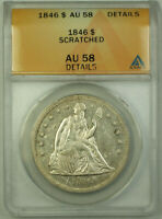 1846 SEATED LIBERTY SILVER DOLLAR $1 COIN ANACS AU-58 DETAILS RJS