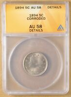 1894 LIBERTY V NICKEL ANACS AU 58 DETAILS