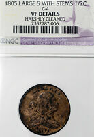 1805 VF DETAILS HARSHLY CLEANED LARGE 5 WITH STEMS HALF CENT 1/2C, NGC GRADED