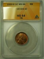 1930-S LINCOLN WHEAT CENT 1C ANACS MINT STATE 64 RB B WW