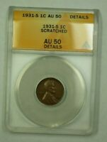 1931-S LINCOLN WHEAT CENT 1C ANACS AU-50 DETAILS SCRATCHED I WW
