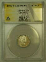 1902-S BARBER DIME 10C ANACS MINT STATE 60 DETAILS CLEANED HIGH GRADE RS