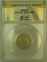 1866 SHIELD NICKEL 5C ANACS EF-40 EXTRA FINE  DETAILS CLEANED