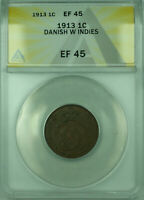 1913 1C DANISH WEST INDIES ANACS EF-45 1 CENT COIN KM83