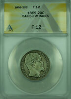 1859 20C DANISH WEST INDIES ANACS F-12 20 CENTS SILVER COIN KM67