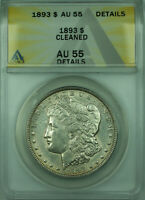 1893 MORGAN SILVER DOLLAR $1 ANACS AU-55 DETAILS CLEANED 28