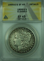 1895-S MORGAN SILVER DOLLAR $1 COIN ANACS EF-45 EXTRA FINE  DETAILS CLEANED 28