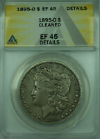 1895-O MORGAN SILVER DOLLAR $1 COIN ANACS EF-45 DETAILS CLEANED 28