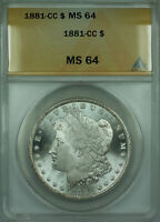 1881-CC MORGAN SILVER DOLLAR $1 COIN ANACS MINT STATE 64 BRILLIANT LUSTER
