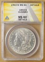 1903 P MORGAN SILVER DOLLAR ANACS MINT STATE 60 DETAILS