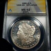 1881-O VAM-1D MINT STATE 62 DMPL MORGAN SILVER DOLLAR $1, ANACS GRADED, SEE DESCRIPTION