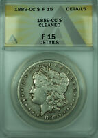 1889-CC MORGAN SILVER DOLLAR $1 COIN ANACS F-15 DETAILS CLEANED