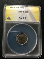 1910 S BARBER DIME ANACS AU-50 - ABOUT UNCIRCULATED - GOOD DATE - CERTIFIED -10C