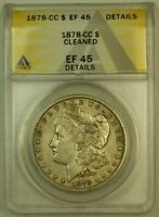 1878-CC MORGAN SILVER DOLLAR S$1 ANACS EF-45 EXTRA FINE  DETAILS CLEANED