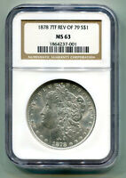 1878 7TF REVERSE OF 1879 MORGAN SILVER DOLLAR NGC MINT STATE 63  ORIGINAL COIN