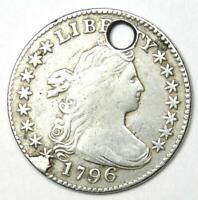 1796 DRAPED BUST DIME 10C - FINE DETAILS HOLED -  EARLY DATE COIN