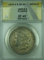 1895 MORGAN SILVER DOLLAR $1 COIN ANACS EF-40 DETAILS CLEANED 30