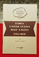 EARLY UNITED STATES HALF EAGLES 1795 1838  BOOK  WALTER BREE