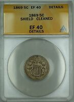 1869 SHIELD NICKEL 5C COIN ANACS EF-40 DETAILS CLEANED