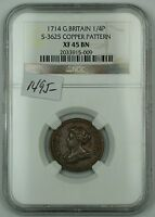 1714 GREAT BRITAIN 1/4P COIN  FARTHING  S 3625 COPPER PATTERN NGC XF 45 BN AKR