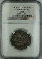 1454 61  ENGLAND SILVER GROAT FOURPENCE 4P COIN S 1935 HENRY VI NGC VF 35 AKR