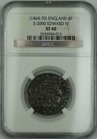 1464 70  ENGLAND SILVER GROAT FOURPENCE 4P COIN S 2000 EDWARD IV NGC XF 40 AKR