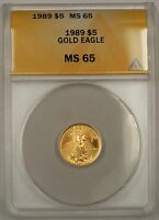 1989 $5 AMERICAN GOLD EAGLE COIN AGE 1/10TH OZ ANACS MS 65 GEM EXAMPLE