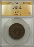 1837 LARGE CENT 1C COIN ANACS F 12 DETAILS SCRATCHED