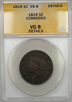 1819 CORONET HEAD LARGE CENT 1C COIN ANACS VG-8 DETAILS CORRODED PRX