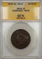1833 CORONET HEAD LARGE CENT 1C COIN ANACS GD-6 DETAILS DAMAGED-BENT PRX