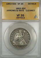 1853 ARROWS & RAYS SEATED LIBERTY SILVER HALF 50C COIN ANACS VF 35 DETAILS CLND